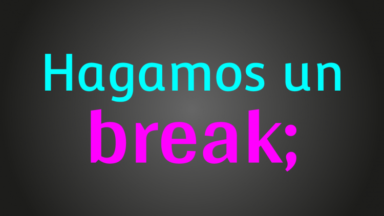 Let's take a break;